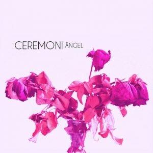 single cover ceremoni ängel