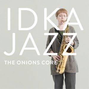 Idka Jazz - The onion's core