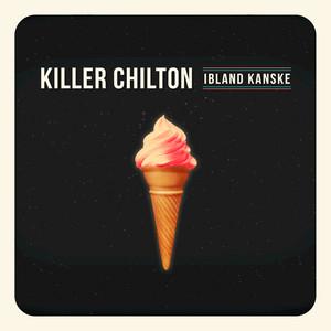 Killer Chilton - Ibland kanske