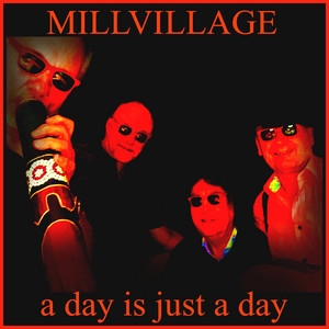 Millvillage - A day is just a day